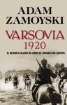 Varsovia 1920el Intento Fallido De Lenin De Conquistar Europa - Adam Zamoyski, Antonio Resines, Herminia Bevia