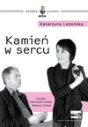 KAMIEŃ W SERCU - audiobook - Katarzyna Leżeńska