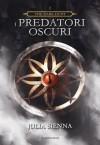 The Dark Hunt - I Predatori Oscuri (Libro 1) - Julia Sienna