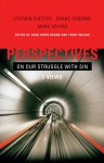 Perspectives on Our Struggle with Sin: Three Views of Romans 7 - Terry L. Wilder, Terry L. Wilder, Shephen Chester, Grant Osborne, Mark Seifrid