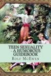 Teen Sexuality - A Humorous Guidebook - Rolf McEwen