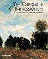 The Chronicle of Impressionism: An Intimate Diary of the Lives and World of the Great Artists - Bernard Denvir