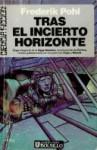 Tras el incierto horizonte (Saga Heechee, #2) - Frederik Pohl