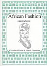 African Fashion: Illustrations - Fequiere Vilsaint, Maude Heurtelou