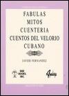 Fb̀ulas, Mitos, Cuentera̕, Cuentos Del Velorio Cubano - Javier Fernandez Panadero, Javier Fernández, Javier Fernǹdez