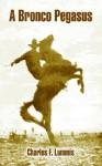 A Bronco Pegasus - Charles F. Lummis