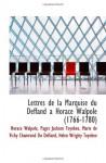 Lettres de la Marquise du Deffand a Horace Walpole (1766-1780) (French Edition) - Horace Walpole, Paget Jackson Toynbee, Marie de Vichy Chamrond Du Deffand, Helen Wrigley Toynbee