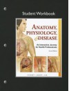 Student Workbook for Anatomy, Physiology, & Disease: An Interactive Journey for Health Professions - Jeff Ankney, Karen Lee, Bruce J. Colbert
