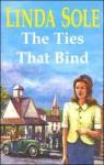 The Ties That Bind - Linda Sole