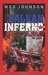 Balkan Inferno: Betrayal, War and Intervention 1990-2005 - Wes Johnson