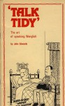 Talk tidy: the art of speaking Wenglish - John Edwards