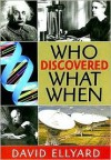 Who Discovered What When - David Ellyard