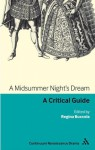 A Midsummer Night's Dream: A critical guide - Regina Buccola