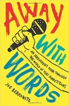 Away with Words: An Irreverent Tour Through the World of Pun Competitions - Joseph Berkowitz