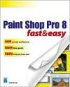 Paint Shop Pro 8 Fast & Easy - Diane Koers