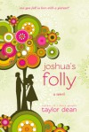 Joshua's Folly - Taylor Dean