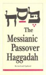 The Messianic Passover Haggadah - Barry Rubin, Steffi Rubin
