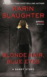 Blonde Hair, Blue Eyes (Kindle Single) - Karin Slaughter