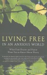 Living Free in an Anxious World: What Your Doctor and Pastor Want You to Know about Worry - R. Lanny Hunter, Victor L. Hunter