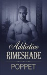 Addictive Rimeshade - Poppet