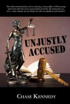 Unjustly Accused - Chase Kennedy
