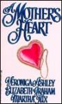 A Mother's Heart: Cassandra's Quest / The Best-Laid Plans / His Mother's Gauntlet - Veronica Ashley, Elizabeth Graham, Martha Hix