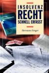 Insolvenzrecht - Schnell Erfasst - Hermann Fenger