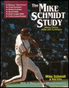 The Mike Schmidt Study: Hitting Theory, Skills and Technique - Mike Schmidt, Robert Ellis