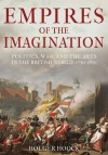Empires of the Imagination: Politics, War, and the Arts in the British World, 1750-1850 - Holger Hoock