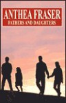 Fathers and Daughters - Anthea Fraser