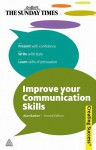 Improve Your Communication Skills: Present with Confidence; Write with Style; Learn Skills of Persuasion - Alan Barker