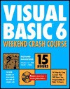 Visual Basic 6 Weekend Crash Course - Richard Mansfield