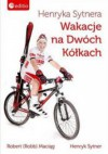 Henryka Sytnera Wakacje na Dwóch Kółkach - Robert Maciąg, Henryk Sytner