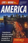 Live & Work in America: Comprehensive, Up-To-Date, Practical Information about Everyday Life in the United States - Steve Mills