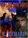 The Last Moon Dance - R. Richard