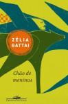 Chao de Meninos - Zélia Gattai