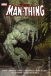 The Man-Thing Omnibus - Steve Gerber, Chris Claremont, Gerry Conway, Roy Thomas, Len Wein, Tony Isabella, Mike Ploog, Marv Wolfman, Ralph Macchio, Michael Fleisher, Dickie McKenzie, J.M. DeMatteis, Gray Morrow, John Buscema, Neal Adams, Rich Buckler, Howard Chaykin, Jim Starlin, Val Mayerik, Vicen