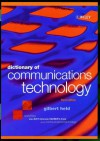 Dictionary of Communications Technology: Terms, Definitions and Abbreviations - Gilbert Held