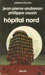 Hôpital nord - Jean-Pierre Andrevon, Philippe Cousin