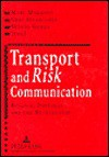 Transport and Risk Communication: Belgium, Portugal, and the Netherlands - Marc Mormont, Gert Spaargaren, Susana Gomes