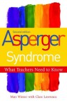 Asperger Syndrome - What Teachers Need to Know: Second Edition - Matt Winter, Clare Lawrence