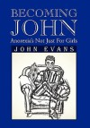 Becoming John: Anorexia's Not Just for Girls - John Evans