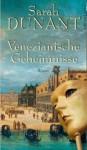 Venezianische Geheimnisse - Sarah Dunant