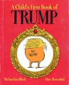 A Child's First Book of Trump - Michael Ian Black, Michael Ian Black, Marc Rosenthal
