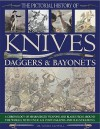 Pictorial History of Knives, Daggers and Bayonets - Tobias Capwell