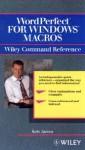 WordPerfect for Windows Macros Wiley Command Reference - Kris Jamsa