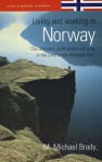 Living And Working In Norway: The Definitive Guide - M. Michael Brady