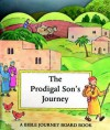 The Prodigal Son's Journey (Bible Journey Board Book S.) - Charlotte Stowell