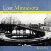 Lost Minnesota: Stories of Vanished Places - Jack El-Hai