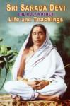 Sri Sarada Devi - Life and Teachings - Swami Tapasyananda